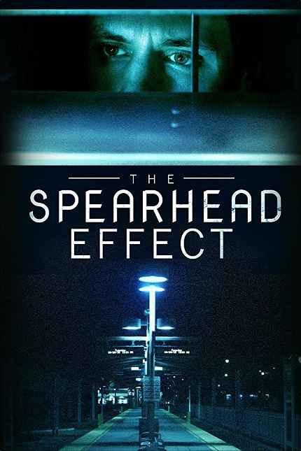 دانلود فیلم The Spearhead Effect 2017